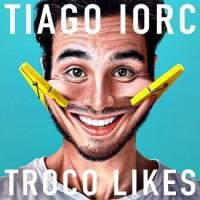 Purchase Tiago Iorc - Troco Likes