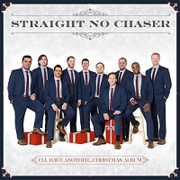 Purchase Straight No Chaser - I'll Have Another... Christmas Album
