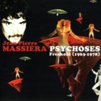 Purchase Jean-Pierre Massiera - Psychoses Freakoïd (1963 To 1978)