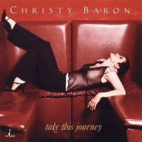 Purchase Christy Baron - Take This Journey