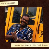 Purchase Arthur Alexander - Lonely Just Like Me: The Final Chapter