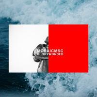 Purchase Mosaic Msc - Glory And Wonder (CDS)