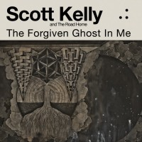Purchase Scott Kelly - The Forgiven Ghost In Me