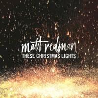 Purchase Matt Redman - These Christmas Lights