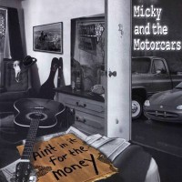 Purchase Micky & The Motorcars - Ain't In It For The Money