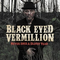 Purchase Black Eyed Vermillion - Never Shed A Bloody Tear
