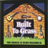 Purchase The Grass Is Dead - The Grass Is Dead Vol. 2: Built To Grass