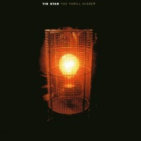 Purchase Tin Star - The Thrill Kisser