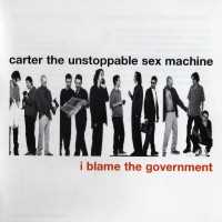 Purchase Carter The Unstoppable Sex Machine - I Blame The Government