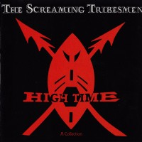 Purchase The Screaming Tribesmen - High Time - A Collection
