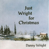 Purchase Danny Wright - Just Wright For Christmas