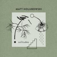 Purchase Matt Holubowski - Solitudes