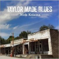 Purchase Mick Kolassa - Taylor Made Blues
