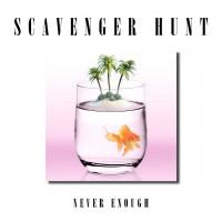 Purchase Scavenger Hunt - Never Enough (CDS)