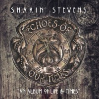 Purchase Shakin' Stevens - Echoes Of Our Times
