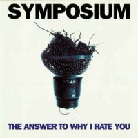 Purchase Symposium - The Answer To Why I Hate You (EP)