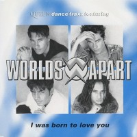 Purchase Worlds Apart - I Was Born To Love You (MCD)