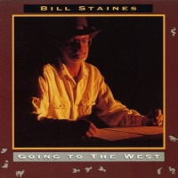 Purchase Bill Staines - Going To The West