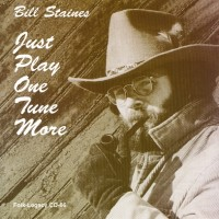 Purchase Bill Staines - Just Play One Tune More (Vinyl)