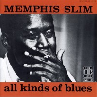 Purchase Memphis Slim - All Kinds Of Blues (Remastered 1990)