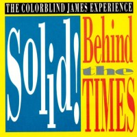 Purchase The Colorblind James Experience - Solid! Behind The Times
