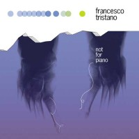 Purchase Francesco Tristano - Not For Piano