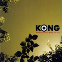 Purchase Kong - What It Seems Is What You Get