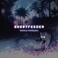 Purchase Ghostfeeder - World Fameless