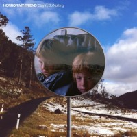 Purchase Horror My Friend - Stay In, Do Nothing