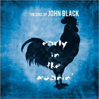 Purchase The Soul Of John Black - Early In The Moanin'