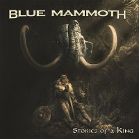 Purchase Blue Mammoth - Stories Of A King