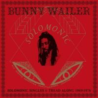 Purchase Bunny Wailer - Solomonic Singles 1 Tread Along 1969-1976