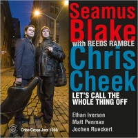Purchase Seamus Blake - Let's Call The Whole Thing Off (With Chris Cheek & Reeds Ramble)