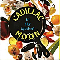 Purchase Cadillac Moon - In The Kitchen