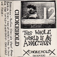 Purchase Chokehold - This Whole World Is An Addiction (Tape)
