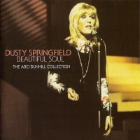 Purchase Dusty Springfield - Beautiful Soul: The Abc / Dunhill Collection