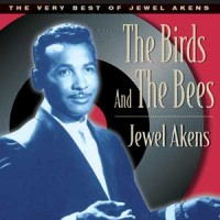 Purchase Jewel Akens - The Birds And The Bees - The Best Of Jewel Akens