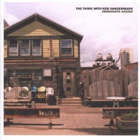Purchase The Thing - Immediate Sound (With Ken Vandermark)