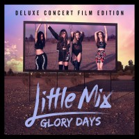 Purchase Little Mix - Glory Days (Deluxe Concert Film Edition)