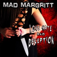 Purchase Mad Margritt - Love, Hate And Deception