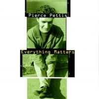 Purchase Pierce Pettis - Everything Matters