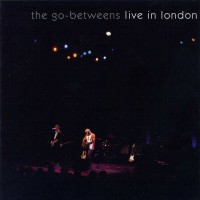 Purchase The Go-Betweens - Live In London CD1