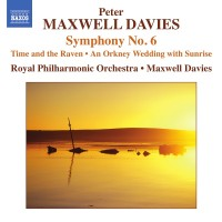 Purchase Peter Maxwell Davies - Symphony No. 6: Time And The Raven, An Orkney Wedding With Sunrise