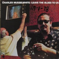 Purchase Charlie Musselwhite - Leave The Blues To Us (Vinyl)