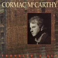 Purchase Cormac Mccarthy - Troubled Sleep