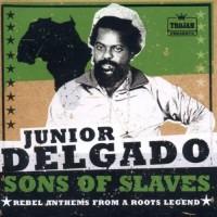Purchase Junior Delgado - Sons Of Slaves: Rebel Anthems