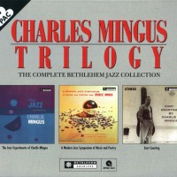 Purchase Charles Mingus - Trilogy: The Complete Bethlehem Jazz Collection (A Modern Jazz Symposium Of Music And Poetry) CD2
