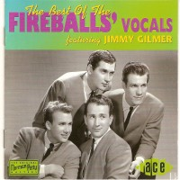Purchase Jimmy Gilmer & Fireballs - The Best Of The Fireballs' Vocals