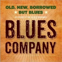 Purchase Blues Company - Old, New, Borrowed But Blues (40Th Jubilee Concert)