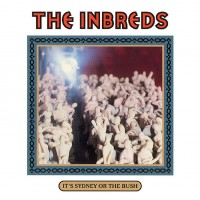 Purchase The Inbreds - It's Sydney Or The Bush